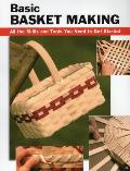 Basic Basket Making: All the Skills and Tools You Need to Get Started (Stackpole Basics)