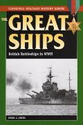 The Great Ships: British Battleships in World War II (Stackpole Military History)