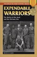 Expendable Warriors: The Battle of Khe Sanh and the Vietnam War (Stackpole Military History)