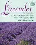 Lavender: How to Grow and Use the Fragrant Herb (Herbs)