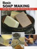 Basic Soap Making: All the Skills and Tools You Need to Get Started (Stackpole Basics) Cover
