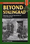 Beyond Stalingrad: Manstein and the Operations of Army Group Don (Stackpole Military History) Cover
