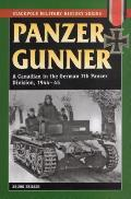 Panzer Gunner: A Canadian in the German 7th Panzer Division, 1944-45 (Smhs)