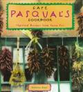 Cafe Pasquals Cookbook Spirited Recipes from Santa Fe