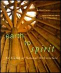 Earth to Spirit: In Search of Natural Architecture Cover