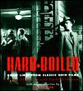 Hard-Boiled: Great Lines from Classic Noir Films