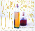 Flavored Oils 50 Recipes For Cooking W