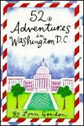 52 Adventures in Washington, D. C.