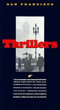 San Francisco thrillers :true crimes and dark mysteries from the City by the Bay Cover