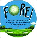 Fore More Great Moments & Dubious A