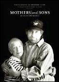 Mothers & Sons In Their Own Words