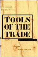 Tools of the Trade the Art & Craft of Carpentry - Signed Edition