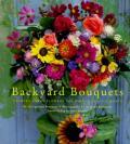 Backyard Bouquets Growing Great Flowers