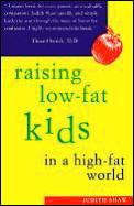 Raising Low Fat Kids In A High Fat World