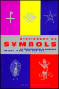 Dictionary Of Symbols An Illustrated Guide To Tradi