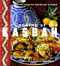 Cooking at the Kasbah Recipes from My Morroccan Kitchen