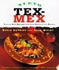 Nuevo Tex Mex Festive New Recipes from Just North of the Border
