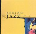 Seeing Jazz Artists & Writers On Jazz