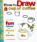 How To Draw A Cup Of Coffee & Other Fun Ideas For Home & Garden