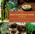 The Mediterranean Herb Cookbook: Fresh and Savory Flavors from the Garden