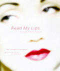 Read My Lips A Cultural History Of Lipstick
