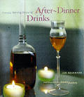 After Dinner Drinks Choosing Serving & Enjoying