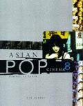 Asian Pop Cinema Bombay To Tokyo