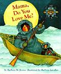 Mama Do You Love Me Board Book