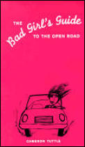 Bad Girls Guide To The Open Road
