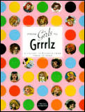 From Girls To Grrrlz A History Of Womens