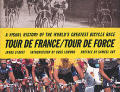 Tour de France/Tour de Force: A Visual History of the Greatest Bicycle Race in the World