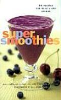 Super Smoothies: 50 Recipes for Health and Energy Cover