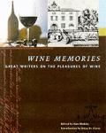 Wine Memories Great Writers On The Pleasures of Wine