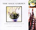The Sage Garden: Flowers and Foliage for Health and Beauty