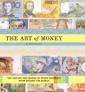 Art Of Money The History & Design Of Paper