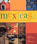 Mexicasa: The Enchanting Inns and Haciendas of Mexico