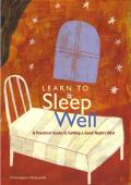 Learn To Sleep Well A Practical Guide To Getti
