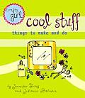 Cool Stuff: Things to Make and Do (Crafty Girl)