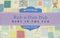 Rub-A-Dub-Dub: Baby in the Tub