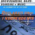 Declaration of Independents: Snowboarding, Skateboarding + Music: An Intersection of Cultures
