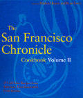 The San Francisco Chronicle Cookbook: Volume II: 375 All-New Recipes from America's Most Innovative Food Section Cover