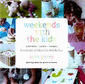 Weekends With The Kids Activities Crafts