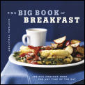Big Book of Breakfast Serious Comfort Food for Any Time of the Day