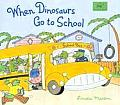 When Dinosaurs Go To School
