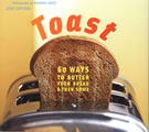 Toast 60 Ways To Butter Your Bread & The