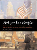 Art for the People: The Rediscovery and Preservation of Progressive- And Wpa-Era Murals in the Chicago Public Schools, 1904-1943