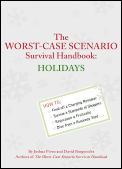 The Worst-Case Scenario Survival Handbook: Holidays (Worst-Case Scenario Survival Handbooks)