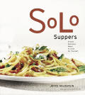 Solo Suppers Simple Delicious Meals to Cook for Yourself