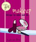 Makeup Things To Make & Do