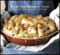From Our House to Yours Comfort Food to Give & Share